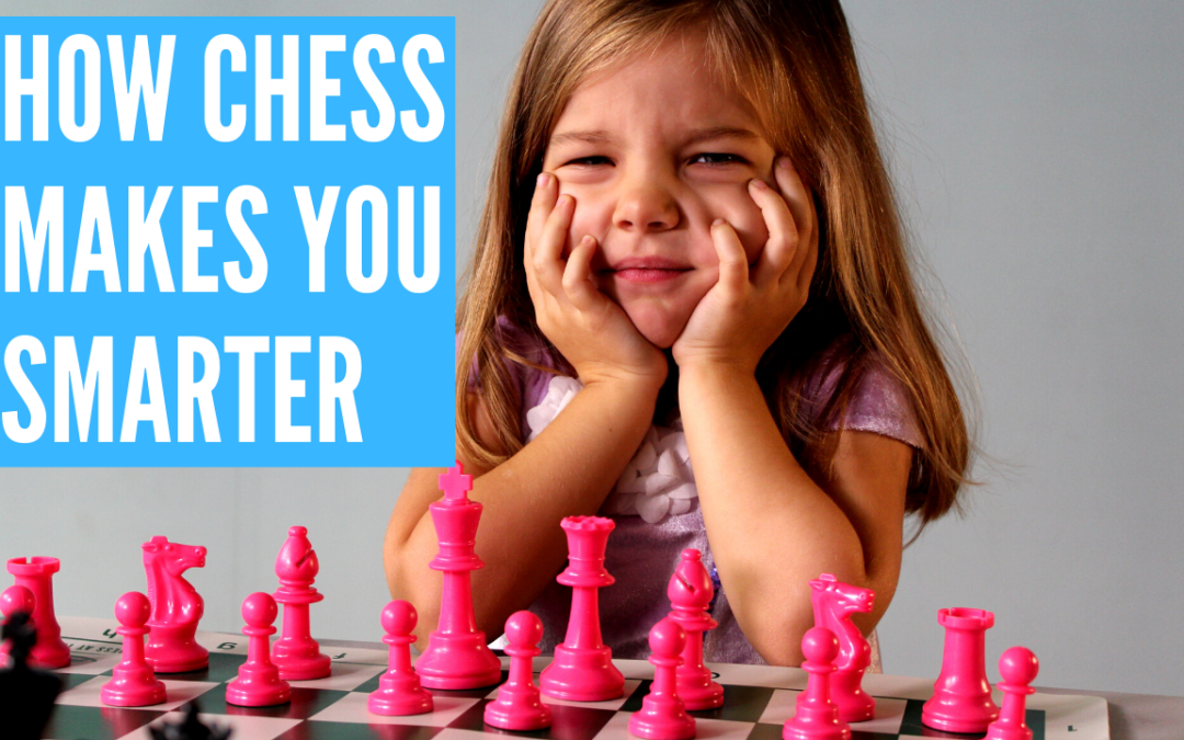 How Chess Can Make You and Your Students Smarter